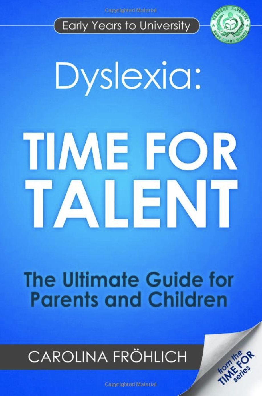 Dyslexia: Time For Talent: The Ultimate Guide for Parents and Children